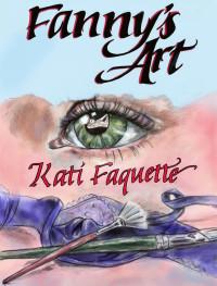 Fanny's Art, Kati Faquette,, 2013