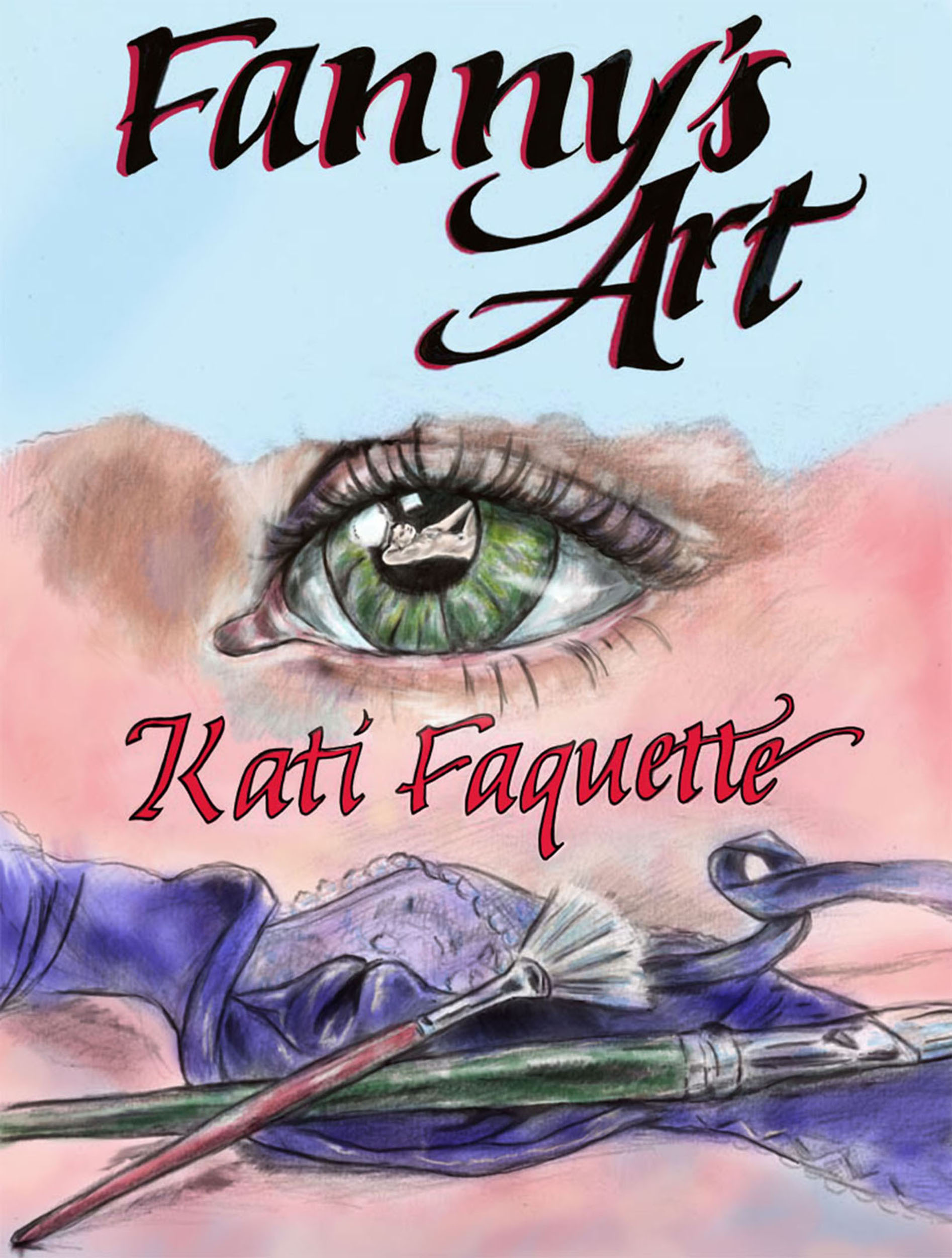 Book Cover: Fanny's Art, Kati Faquette, 2013 ADULT CONTENT