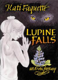 Lupine Falls, Kati Faquette, TBA