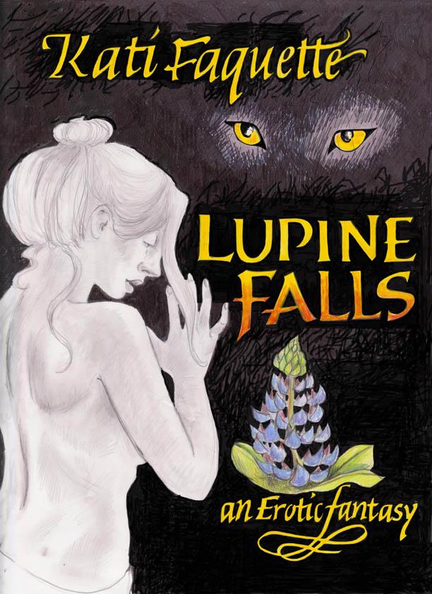 Book Cover: Lupine Falls, Kati Faquette, TBA ADULT CONTENT