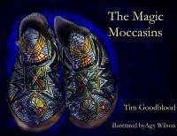 The Magic Moccasins, Tim Goodblood, TBA